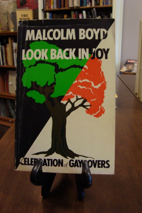 LOOK BACK IN JOY: CELEVRATION OF GAY LOVERS;. Malcom Boyd.