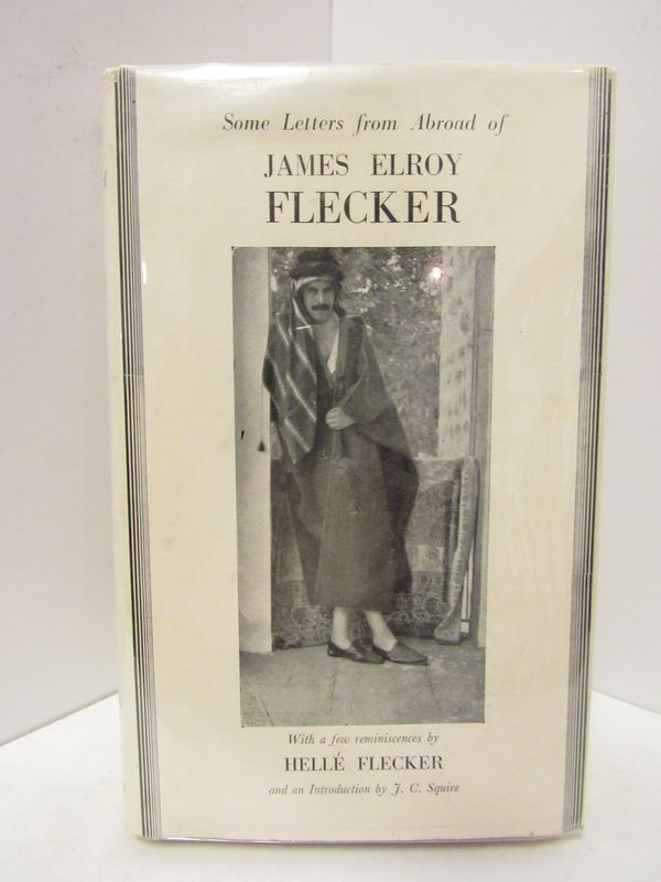 SOME LETTERS FROM ABROAD OF JAMES ELROY FLECKER;. James Elroy Flecker.