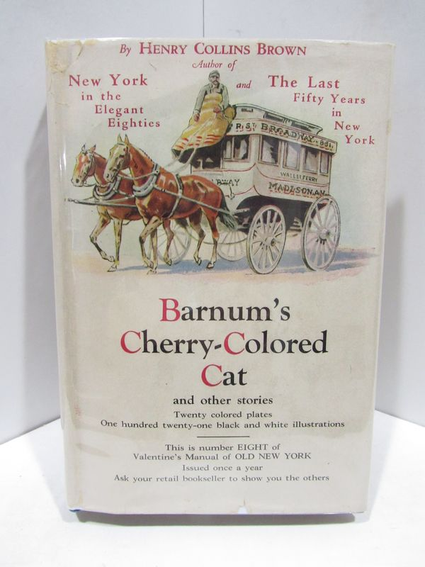 VALENTINE'S MANUAL NO. 8: BARNUM'S CHERRY-COLORED CAT AND OTHER STORIES;. Henry Collins Brown.