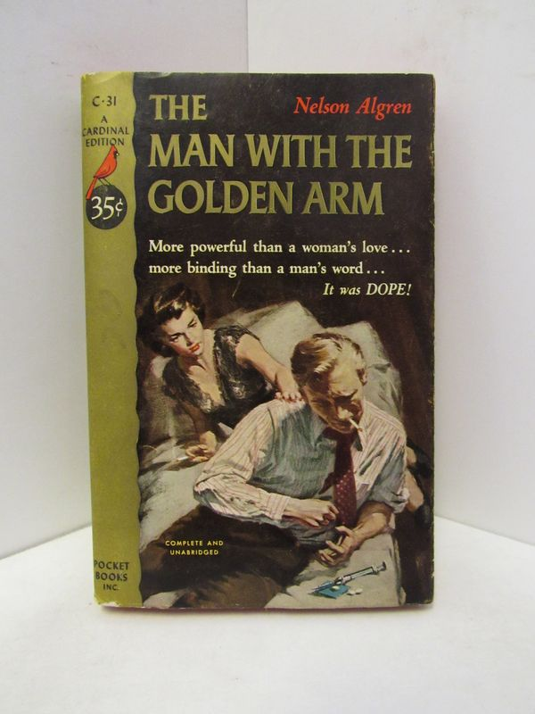 MAN (THE) WITH THE GOLDEN ARM;. Nelson Algren.
