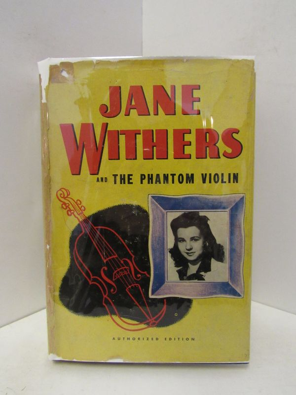JANE WITHERS AND THE PHANTOM VIOLIN;. Roy J. Snell.