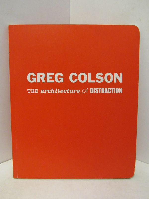 ARCHITECTURE (THE) OF DISTRACTION;. Greg Colson.