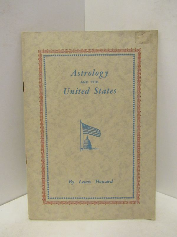 ASTROLOGY AND THE UNITED STATES;. Lewis Howard.