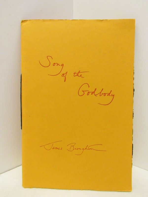 SONG OF THE GODBODY;. James Broughton.