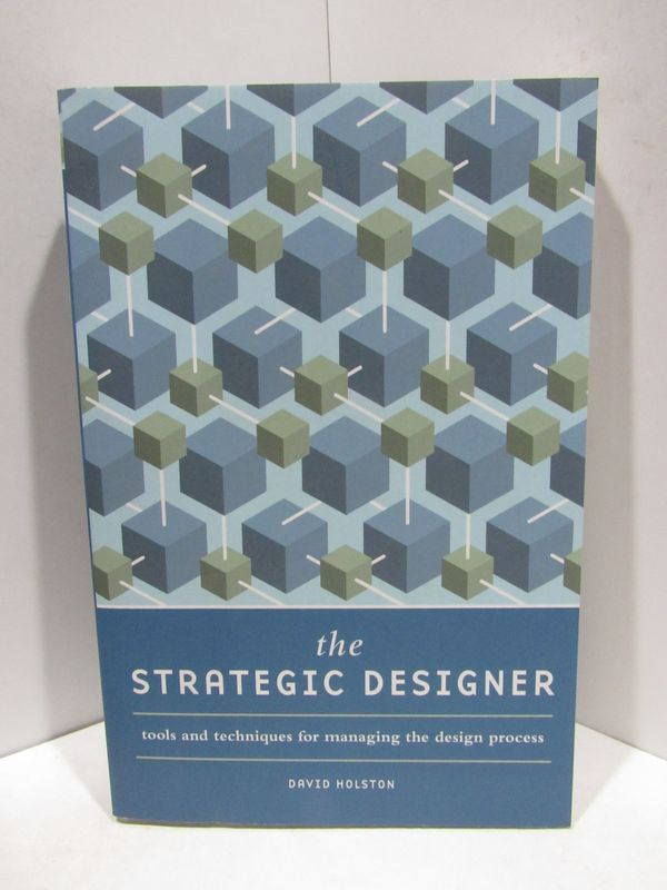 STRATEGIC (THE) DESIGNER;. David Holston.