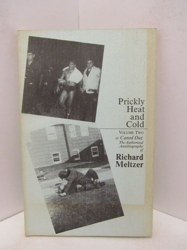 PRICKLY HEAT AND VOLUME TWO;. Richard Meltzer.