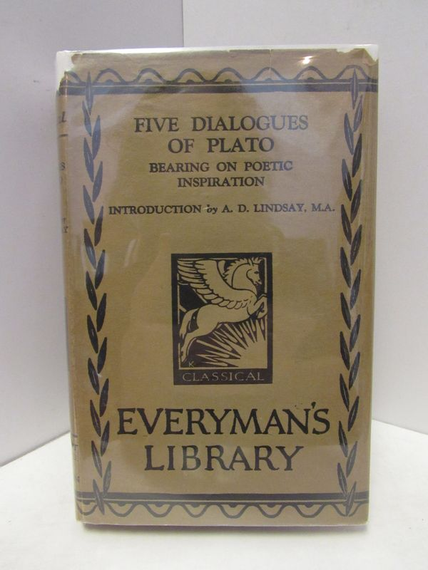 FIVE DIALOGUES OF PLATO; BEARING ON POETIC INSPIRATION. Plato.