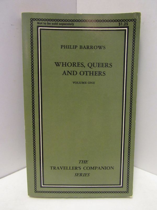 WHORES, QUEERS AND OTHERS VOLUME ONE;. Philip Barrows.