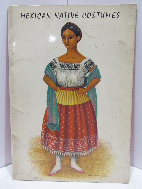 MEXICAN NATIVE COSTUMES;. Luis Covarrubias.