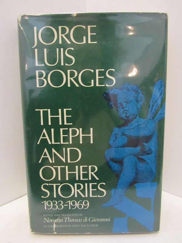 ALEPH (THE) AND OTHER STORIES; 1933-1969. Jorge Luis Borges.