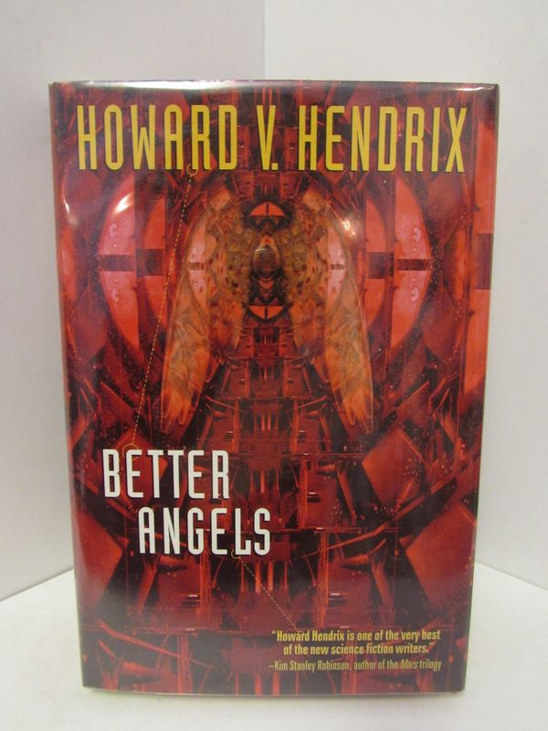 BETTER ANGELS;. Howard V. Hendrix.