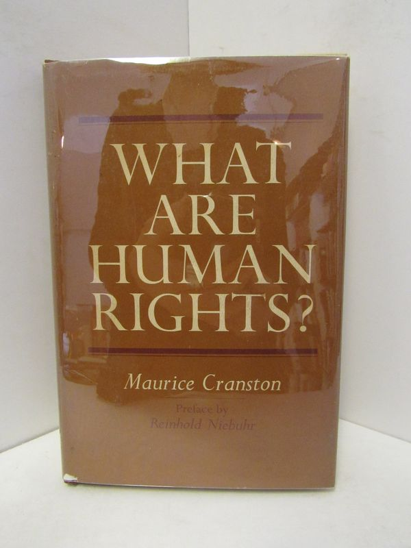 WHAT ARE HUMAN RIGHTS?;. Maurice Cranston.