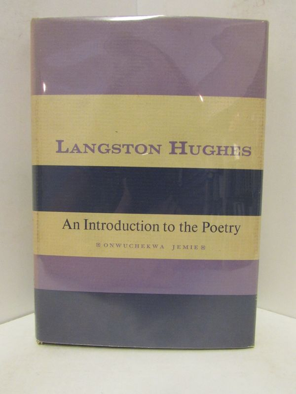 LANGSTON HUGHES; An Introduction to the Poetry. Onwuchekwa Jemie.
