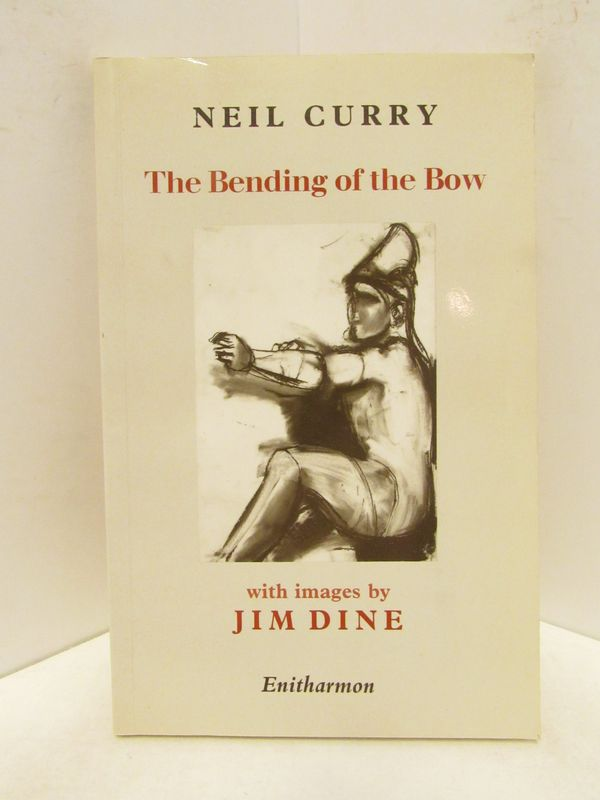BENDING (THE) OF THE BOW;. Neil Curry.