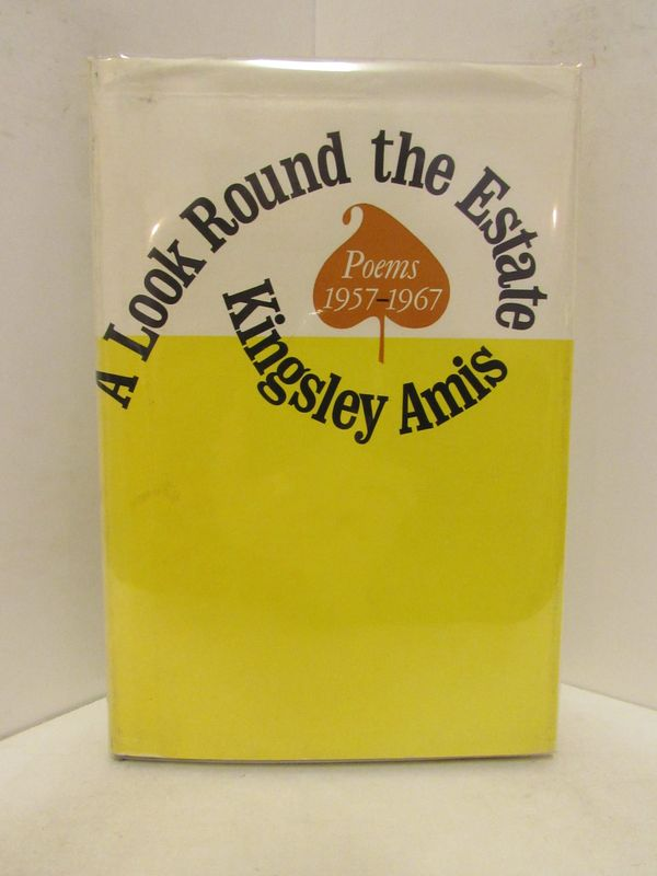 LOOK (A) ROUND THE ESTATE; Poems 1957-1967. Kingsley Amis.