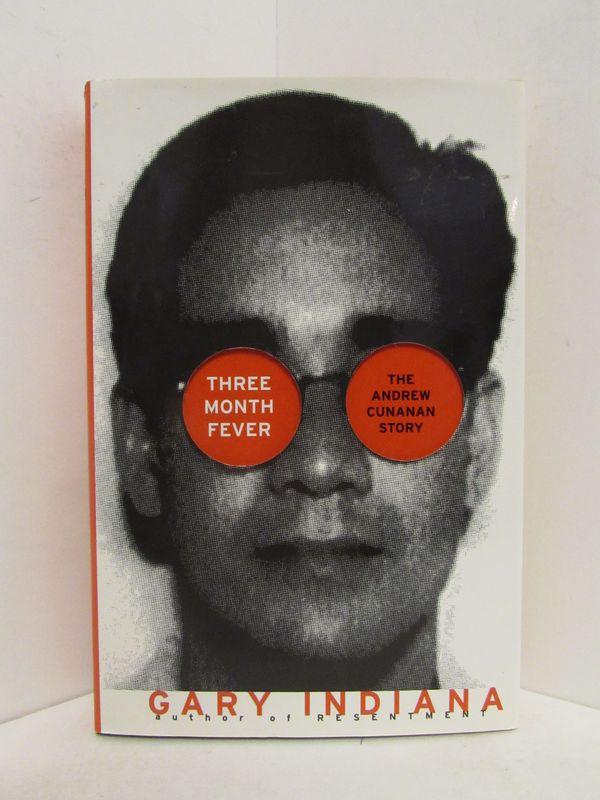 THREE MONTH FEVER; The Andrew Cunanan Story. Gary Indiana.