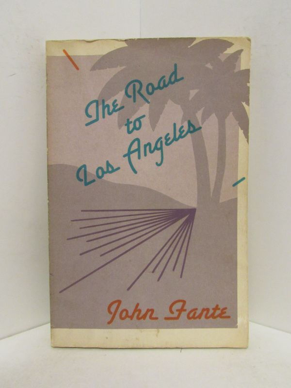ROAD (THE) TO LOS ANGELES;. John Fante.