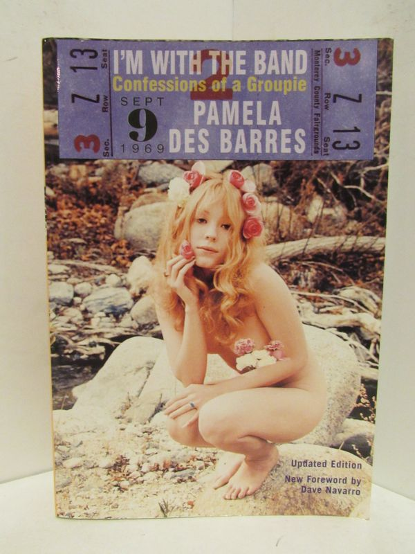 I'M WITH THE BAND; Confessions of a Groupie. Pamela Des Barres.