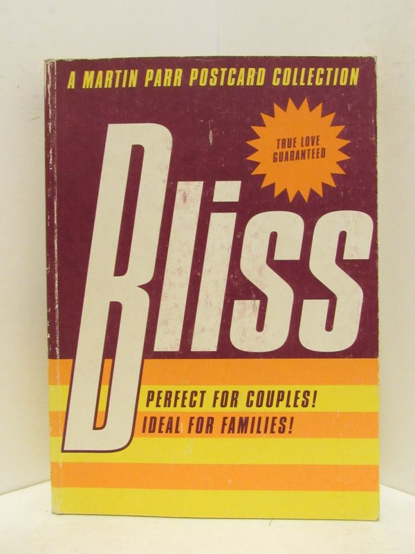 BLISS; A Martin Parr Postcard Collection. Martin Parr.