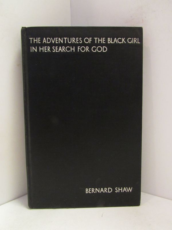 ADVENTURES (THE) OF THE BLACK GIRL IN HER SEARCH FOR GOD;. Bernard Shaw.