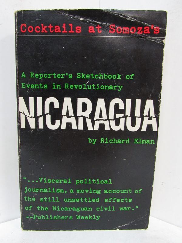 COCKTAILS AT SOMOZA'S; A Reporter's Sketchbook of Events in Revolutionary Nicaragua. Richard Elman.
