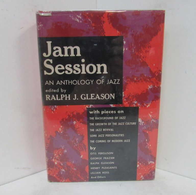 JAM SESSION; An Anthology of Jazz. Ralph J. Gleason.
