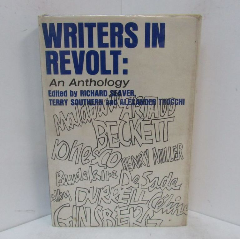 WRITERS IN REVOLT: AN ANTHOLOGY;. Richard Seaver, Terry Southern, Alexander Trocchi.