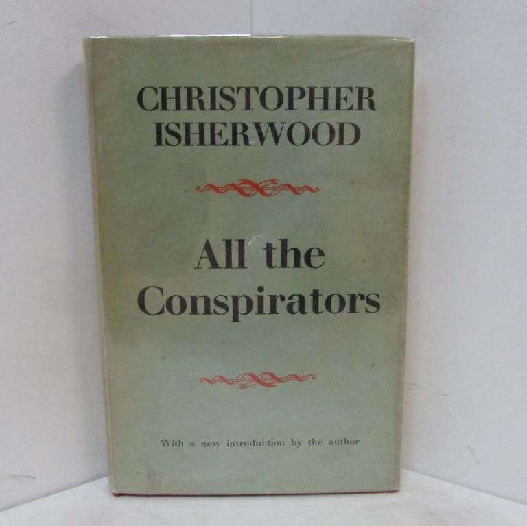ALL THE CONSPIRATORS;. Christopher Isherwood.