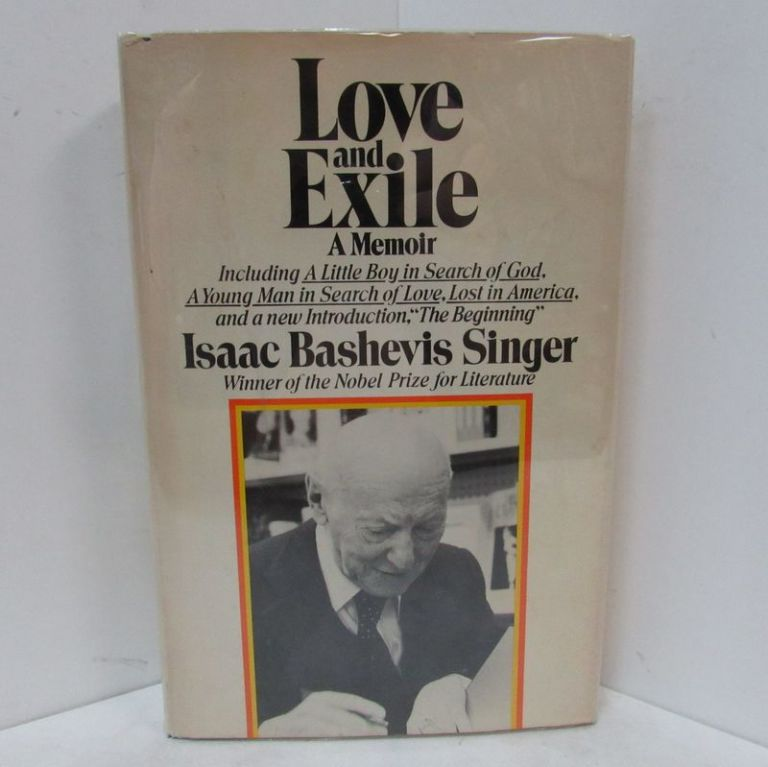 LOVE AND EXILE;. Isaac Bashevis Singer.