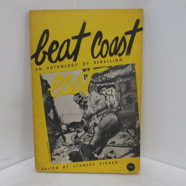 BEAT COAST EAST; An Anthology of Rebellion. Stanley Fisher.