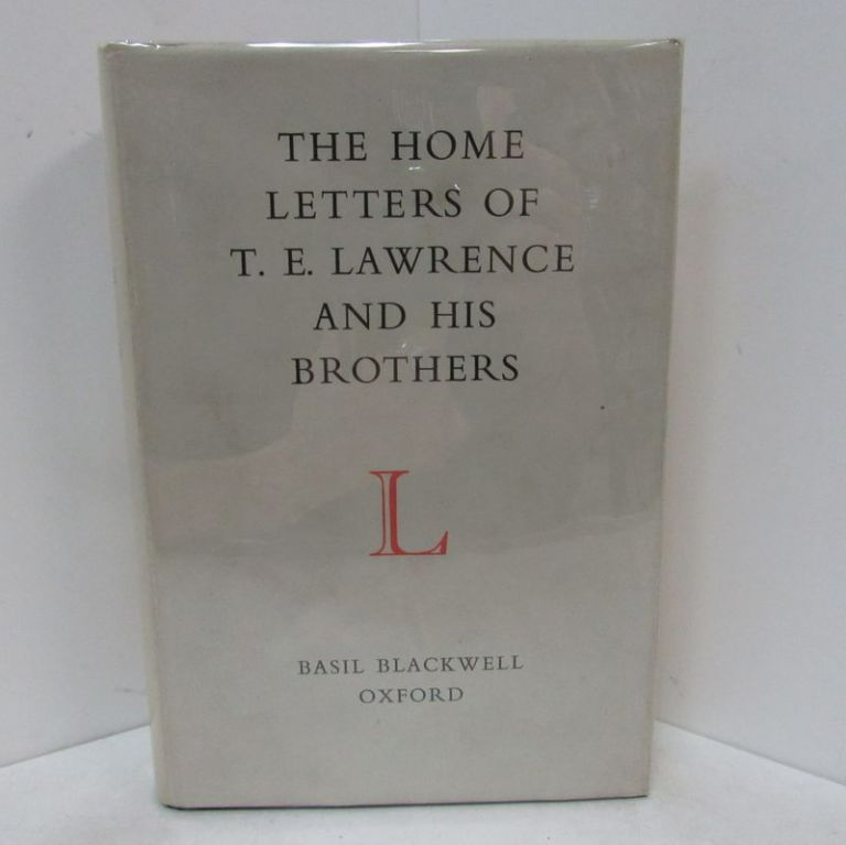 HOME LETTERS OF T.E. LAWRENCE AND HIS BROTHERS (THE);. T. E. Lawrence.