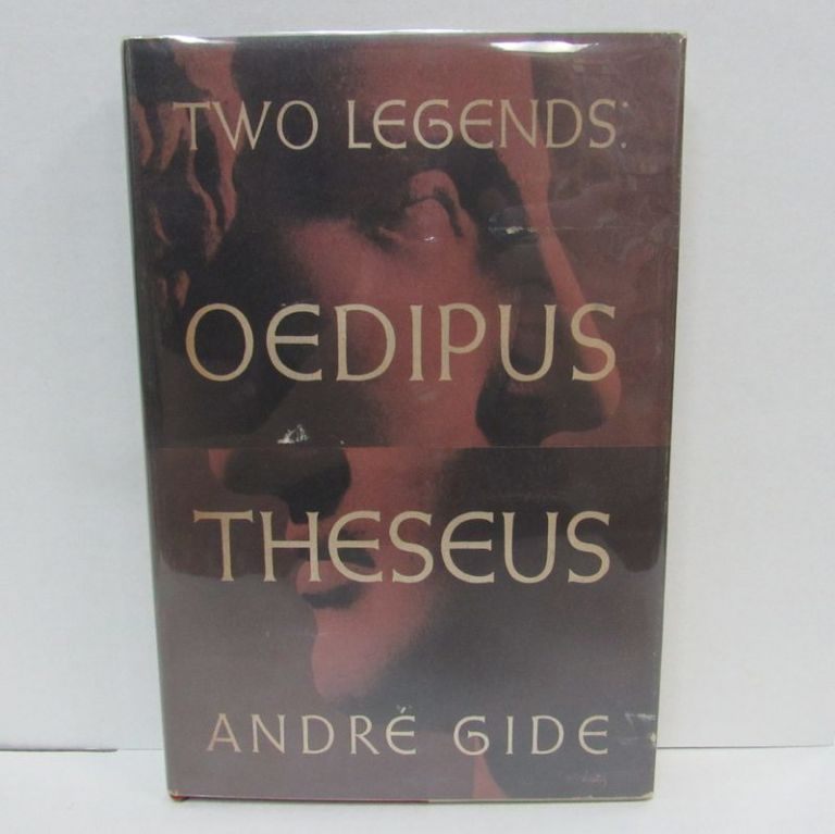 TWO LEGENDS: OEDIPUS & THESEUS;. Andre Gide.