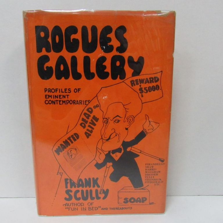 ROGUES GALLERY; Profiles of Eminent Contemporaries. Frank Scully.