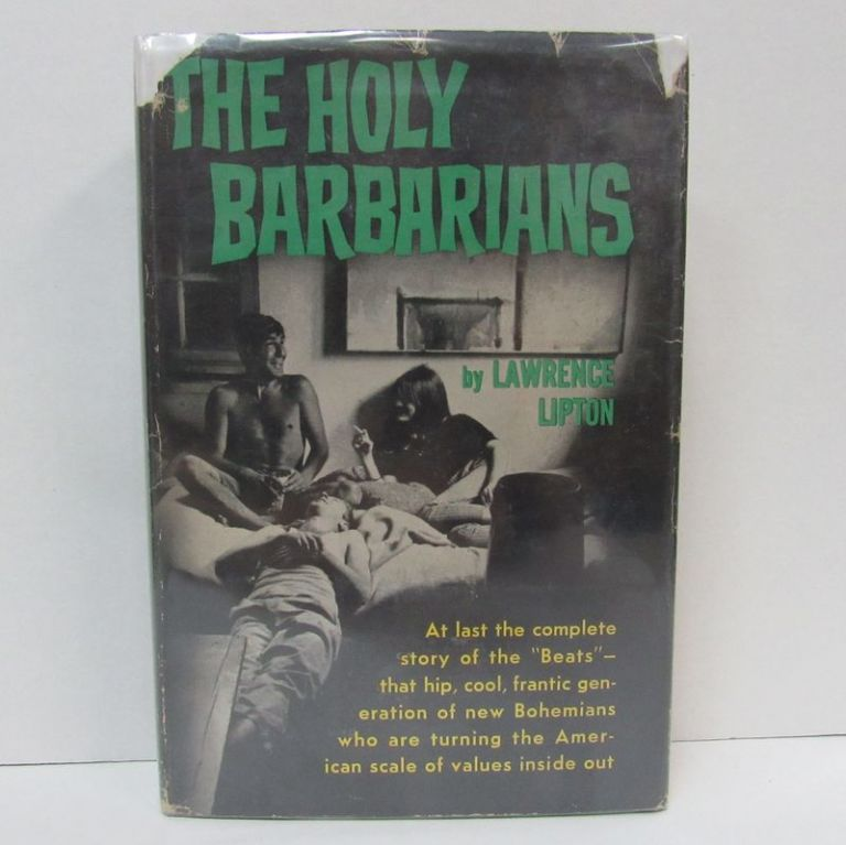 HOLY BARBARIANS (THE);. Lawrence Lipton.