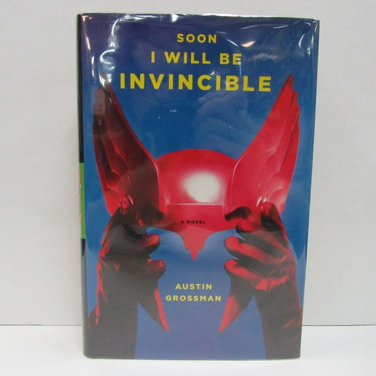 SOON I WILL BE INVINCIBLE;. Austin Grossman.