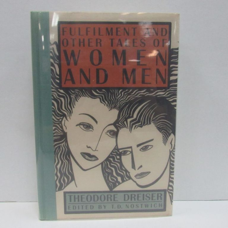FULFILMENT AND OTHER TALES OF WOMEN AND MEN;. Theodore Dreiser, T. D. Nostwich.