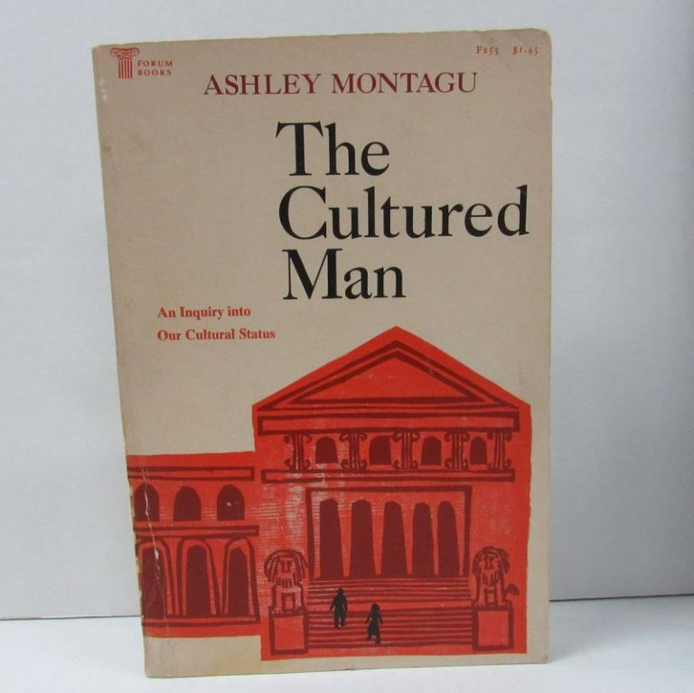 CULTURED MAN (THE); An Inquiry Into Our Social Status. Ashley Montagu.