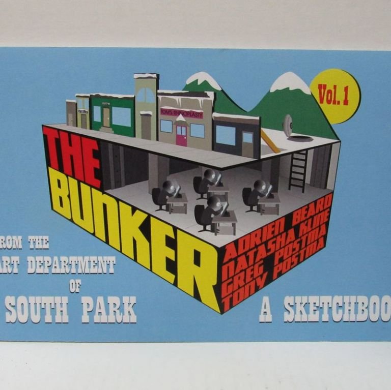 BUNKER (THE), VOL. 1; A Sketchbook from the Art Department of South Park. Adrien Beard, Natasha Kline, Greg Postma, Tony Postma.