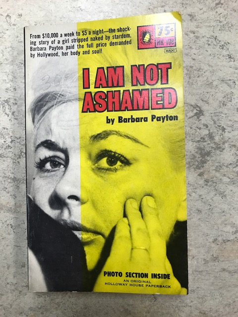 I AM NOT ASHAMED;. Barbara Payton.