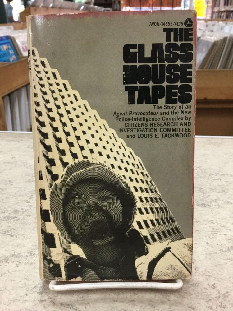 The Glass House Tapes; The Story of an Agent-Provocateur and the New Police-Intelligence Complex. Louis E. Tackwood, Citizens Research, Investigations Committee.