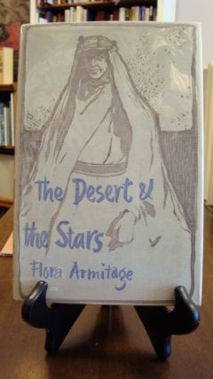 DESERT (THE) & THE STARS;. Flora Armitage.