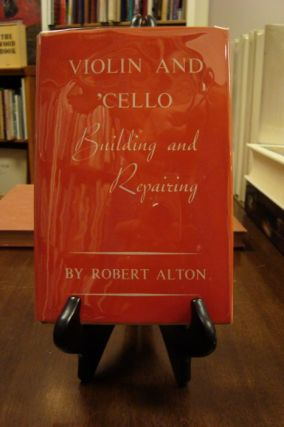 VIOLIN AND 'CELLO BUILING AND REPAIRING;. Robert Alton