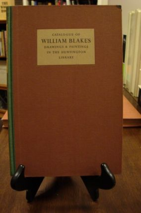 CATALOGUE OF WILLIAM BLAKE'S DRAWINGS & PAINTINGS IN THE HUNTINGTON LIBRARY;. C. H. Collins Baker
