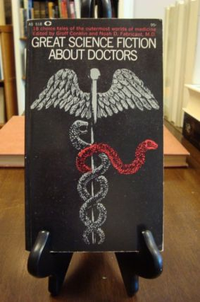 GREAT SCIENCE FICTION ABOUT DOCTORS;. Geoff Conklin, Noah Fabricant.