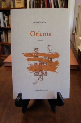 ORIENTS: POEMES;. Alain Rochat