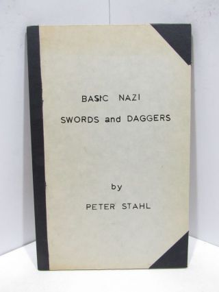 BASIC NAZI SWORDS AND DAGGERS;. Peter Stahl.