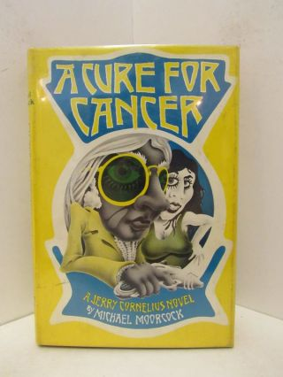 CURE (THE) FOR CANCER;. Michael Moorcock