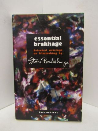 ESSENTIAL BRAKHAGE: SELECTED WRITINGS ON FILMMAIKING BY STAN BRAKHAGE;. Stan Brakhage