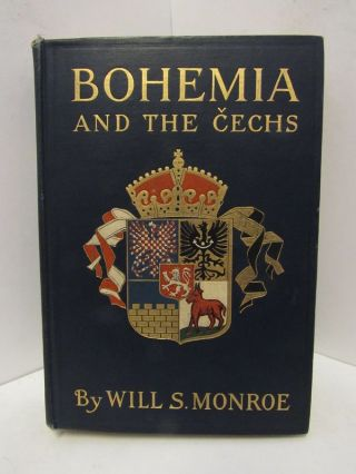 BOHEMIA AND THE CZECHS;. Will S. Monroe.