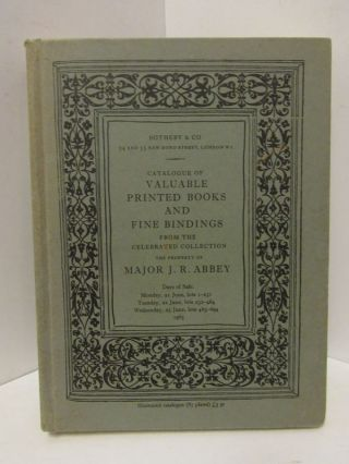 CATALOGUE OF VALUABLE PRINTED BOOKS AND FINE BINDINGS;. Major J. R. Abbey
